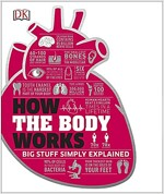 How the Body Works : The Facts Simply Explained (Hardcover)