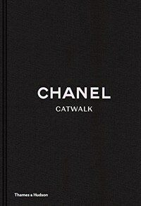 Chanel Catwalk : The Complete Karl Lagerfeld Collections (Hardcover)