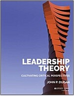 Leadership Theory: Cultivating Critical Perspectives (Hardcover)