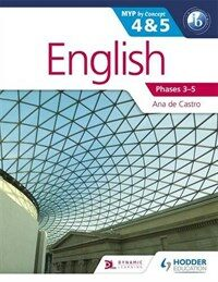 English for the IB MYP 4 & 5 (Capable-Proficient/Phases 3-4, 5-6 : MYP by Concept (Paperback)