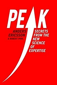 Peak : Secrets from the New Science of Expertise (Hardcover)