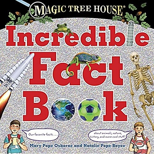 Magic Tree House Incredible Fact Book: Our Favorite Facts about Animals, Nature, History, and More Cool Stuff! (Hardcover)
