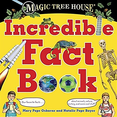Magic Tree House Incredible Fact Book: Our Favorite Facts about Animals, Nature, History, and More Cool Stuff! (Library Binding)