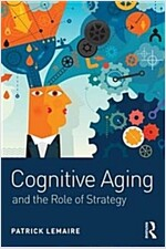 Cognitive Aging : The Role of Strategies (Paperback)