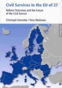 Civil services in the EU of 27 : reform outcomes and the future of the civil service