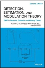 Detection Estimation and Modulation Theory, Part I: Detection, Estimation, and Filtering Theory (Hardcover, 2, Edition, Part I)