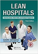 Lean Hospitals: Improving Quality, Patient Safety, and Employee Engagement (Paperback, 3)