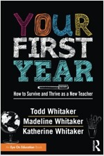 Your First Year : How to Survive and Thrive as a New Teacher (Paperback)