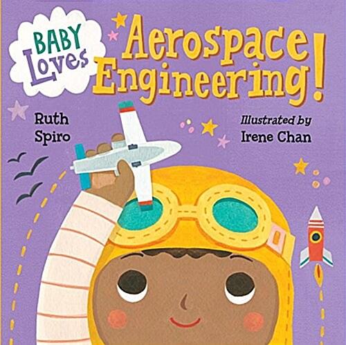 Baby Loves Aerospace Engineering! (Board Books)