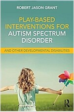 Play-based Interventions for Autism Spectrum Disorder and Other Developmental Disabilities (Paperback)