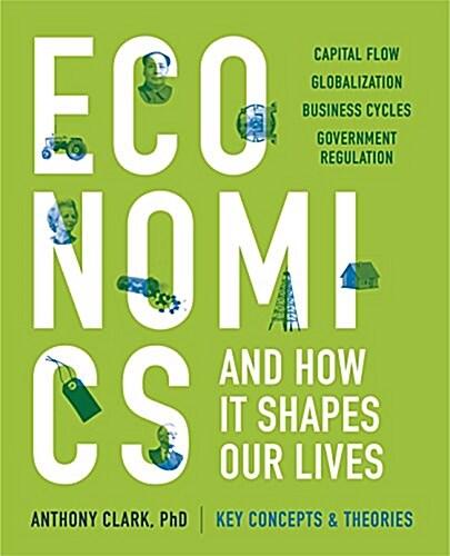 Economics Through Everyday Life: From China and Chili Dogs to Marx and Marijuana (Paperback)