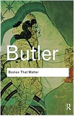 Bodies That Matter : On the Discursive Limits of `Sex` (Paperback)