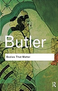 Bodies That Matter : On the Discursive Limits of Sex (Paperback)