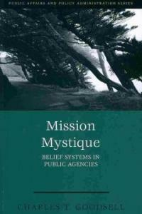 Mission mystique : belief systems in public agencies