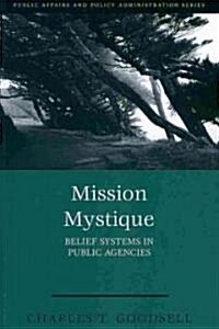 Mission Mystique: Belief Systems in Public Agencies (Paperback, Revised)
