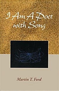 I Am a Poet With Song (Paperback)