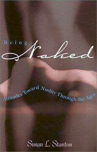 Being naked: attitudes toward nudity through the ages