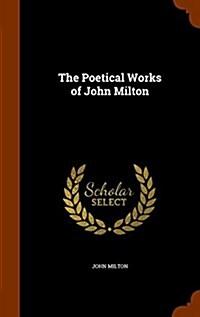The Poetical Works of John Milton (Hardcover)
