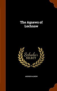 The Agnews of Lochnaw (Hardcover)