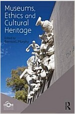 Museums, Ethics and Cultural Heritage (Paperback)
