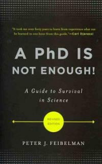 A PhD Is Not Enough!: A Guide to Survival in Science (Paperback, Revised)
