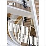 3XN: Mind Your Behaviour: How Architecture Shapes Behaviour (Paperback)