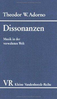 Dissonanzen : Musik in d. verwalteten Welt 5. Aufl