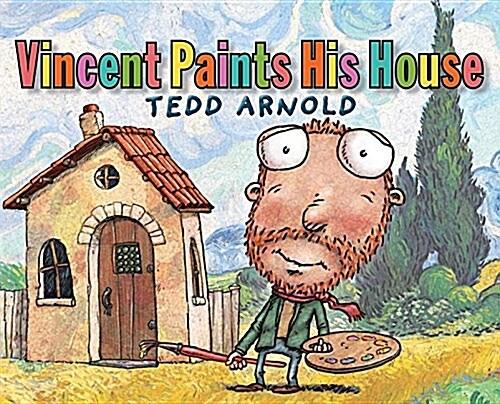 Vincent Paints His House (Paperback)