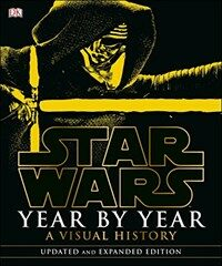 Star Wars Year by Year: A Visual History (Hardcover, Updated)