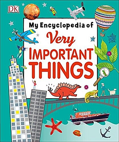 My Encyclopedia of Very Important Things: For Little Learners Who Want to Know Everything (Hardcover)