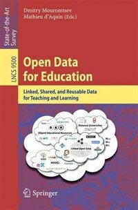 Open data for education : linked, shared, and reusable data for teaching and learning