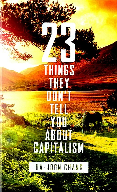 23 Things They Dont Tell You About Capitalism (Paperback, 영국판)