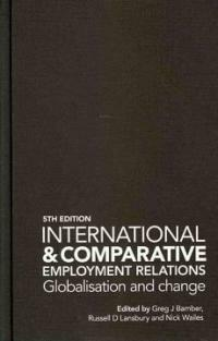 International and comparative employment relations : globalisation and change 5th ed
