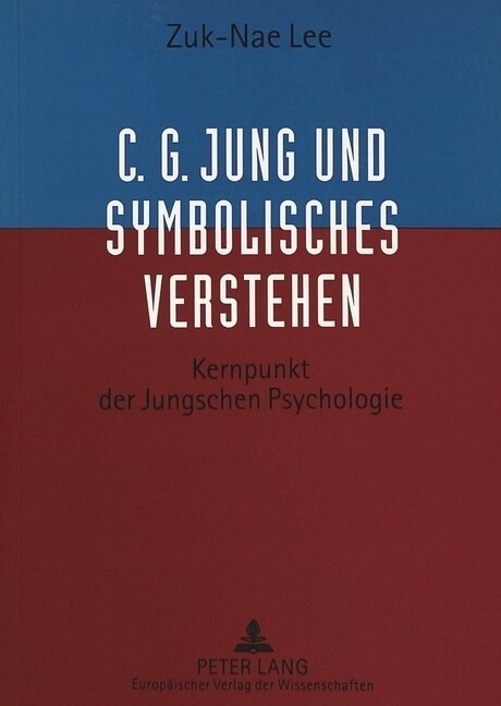 C.G. Jung Und Symbolisches Verstehen: Kernpunkt Der Jungschen Psychologie (Paperback)