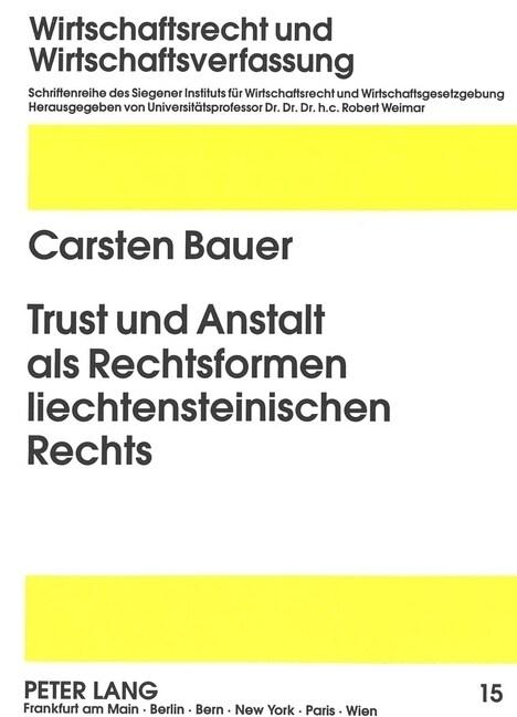 Trust Und Anstalt ALS Rechtsformen Liechtensteinischen Rechts (Paperback)
