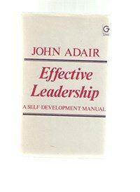 Effective leadership : a self-development manual