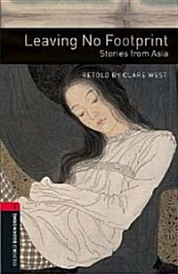 Oxford Bookworms Library: Level 3:: Leaving No Footprint: Stories from Asia (Paperback)