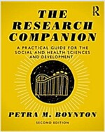 The Research Companion : A practical guide for those in the social sciences, health and development (Paperback, 2 New edition)