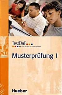 TestDaF Musterprufung 1 : Prufungsvorbereitung (Paperback)