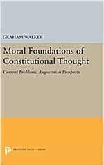 Moral Foundations of Constitutional Thought: Current Problems, Augustinian Prospects (Hardcover)