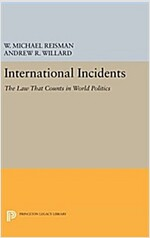 International Incidents: The Law That Counts in World Politics (Hardcover)