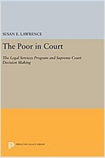 The Poor in Court: The Legal Services Program and Supreme Court Decision Making (Hardcover)