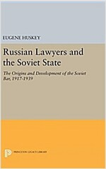 Russian Lawyers and the Soviet State: The Origins and Development of the Soviet Bar, 1917-1939 (Hardcover)