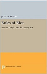 Rules of Riot: Internal Conflict and the Law of War (Hardcover)