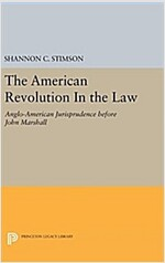 The American Revolution in the Law: Anglo-American Jurisprudence Before John Marshall (Hardcover)