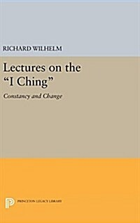 Lectures on the I Ching: Constancy and Change (Hardcover)