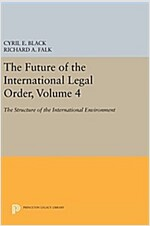 The Future of the International Legal Order, Volume 4: The Structure of the International Environment (Hardcover)
