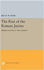 The Rise of the Roman Jurists: Studies in Cicero's Pro Caecina (Hardcover)