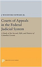 Courts of Appeals in the Federal Judicial System: A Study of the Second, Fifth, and District of Columbia Circuits (Hardcover)