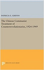 The Chinese Communist Treatment of Counterrevolutionaries, 1924-1949 (Hardcover)